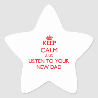 Keep Calm and Listen to  your New Dad Star Stickers