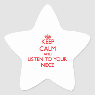 Keep Calm and Listen to  your Niece Star Sticker