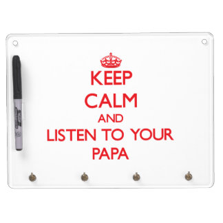 Keep Calm and Listen to  your Papa Dry Erase Whiteboard