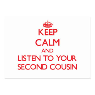 Keep Calm and Listen to  your Second Cousin Business Cards