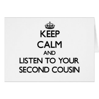 Keep Calm and Listen to  your Second Cousin Stationery Note Card