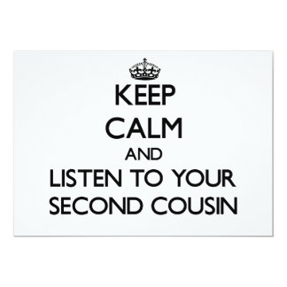 Keep Calm and Listen to  your Second Cousin 5x7 Paper Invitation Card