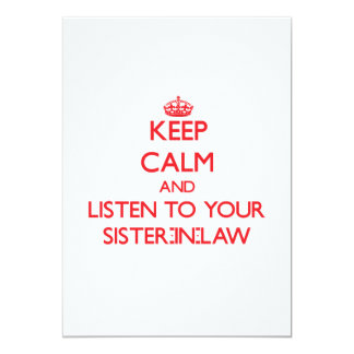 Keep Calm and Listen to  your Sister-in-Law 5x7 Paper Invitation Card