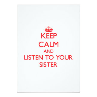 Keep Calm and Listen to  your Sister 5x7 Paper Invitation Card