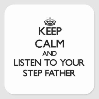 Keep Calm and Listen to  your Step-Father Stickers