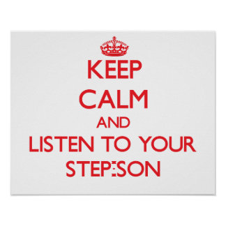 Keep Calm and Listen to  your Step-Son Poster