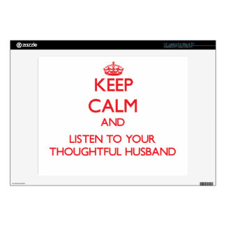 Keep Calm and Listen to your Thoughtful Husband Laptop Skin