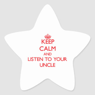 Keep Calm and Listen to  your Uncle Star Sticker