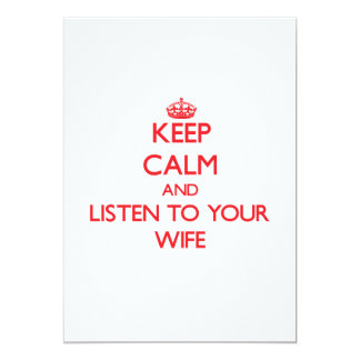 Keep Calm and Listen to  your Wife Invites