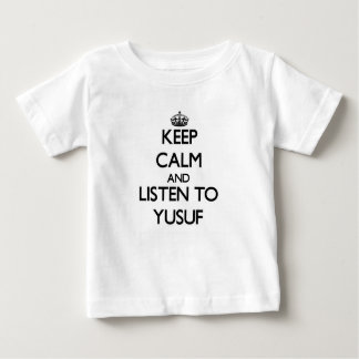 Keep Calm and Listen to Yusuf T Shirts