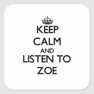 Keep Calm and listen to Zoe Stickers