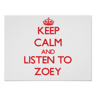 Keep Calm and listen to Zoey Print