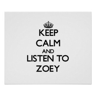 Keep Calm and listen to Zoey Poster