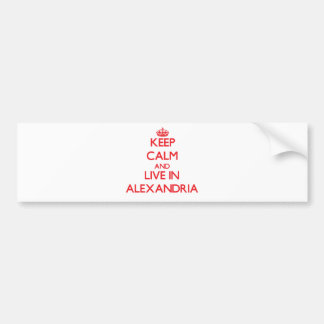 Keep Calm and Live in Alexandria Bumper Stickers