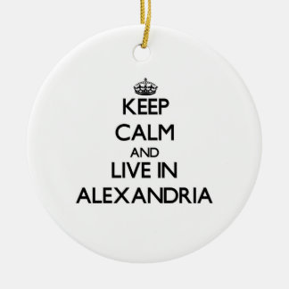 Keep Calm and live in Alexandria Christmas Ornaments