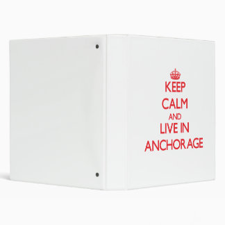 Keep Calm and Live in Anchorage Binders