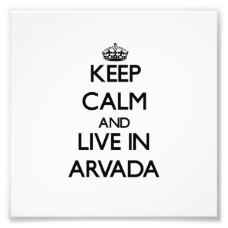 Keep Calm and live in Arvada Photo