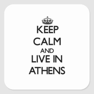 Keep Calm and live in Athens Square Sticker