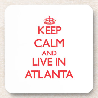 Keep Calm and Live in Atlanta Beverage Coasters