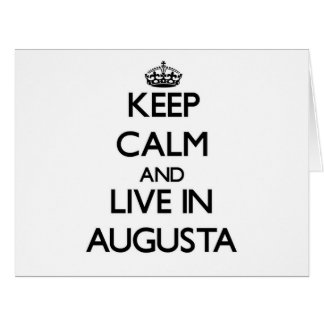 Keep Calm and live in Augusta Large Greeting Card