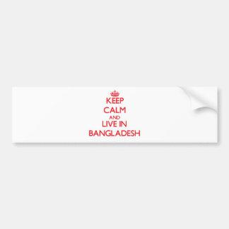 Keep Calm and live in Bangladesh Bumper Sticker