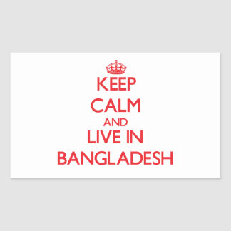 Keep Calm and live in Bangladesh Rectangular Sticker