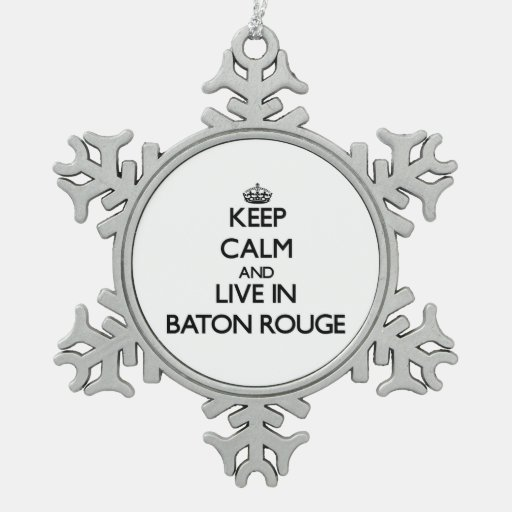 Keep Calm and live in Baton Rouge Ornaments
