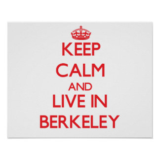 Keep Calm and Live in Berkeley Print
