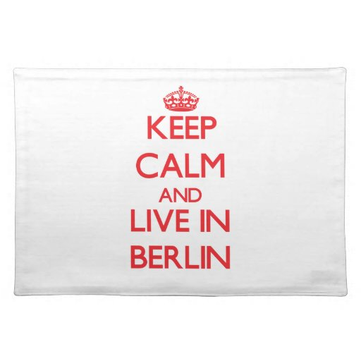Keep Calm and Live in Berlin Placemat