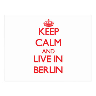 Keep Calm and Live in Berlin Post Card