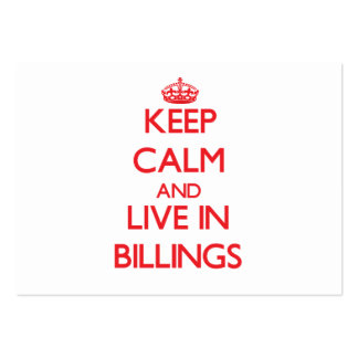 Keep Calm and Live in Billings Business Card Template