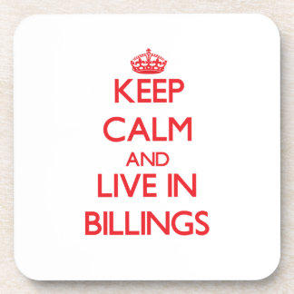 Keep Calm and Live in Billings Coaster