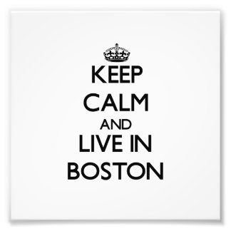 Keep Calm and live in Boston Photograph