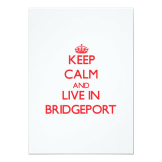 Keep Calm and Live in Bridgeport Personalized Invitation