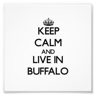 Keep Calm and live in Buffalo Photo Print
