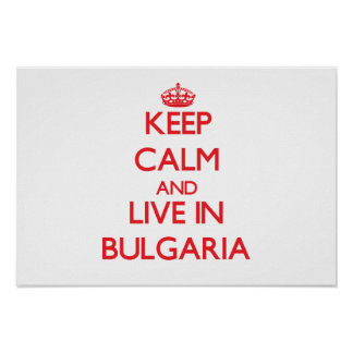 Keep Calm and live in Bulgaria Posters