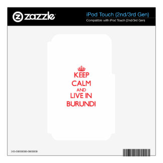 Keep Calm and live in Burundi Decals For iPod Touch 2G