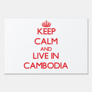 Keep Calm and live in Cambodia Lawn Signs