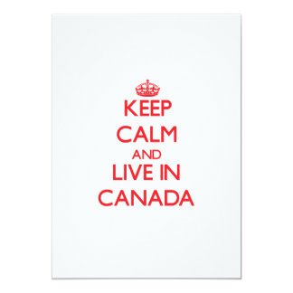 Keep Calm and live in Canada 5x7 Paper Invitation Card