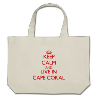 Keep Calm and Live in Cape Coral Bags