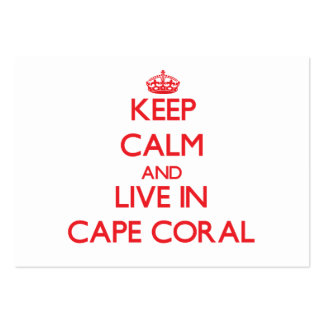 Keep Calm and Live in Cape Coral Business Card