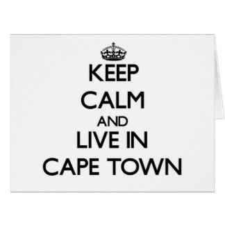 Keep Calm and live in Cape Town Greeting Cards