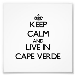 Keep Calm and Live In Cape Verde Photo