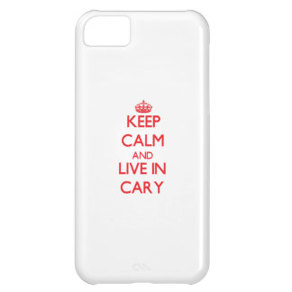 Keep Calm and Live in Cary iPhone 5C Case
