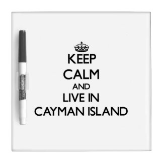 Keep Calm and Live In Cayman Island Dry-Erase Whiteboards