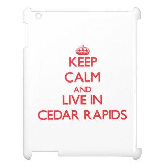 Keep Calm and Live in Cedar Rapids iPad Covers
