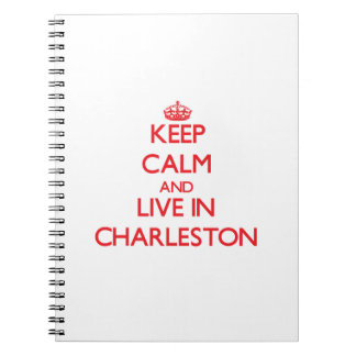 Keep Calm and Live in Charleston Notebook