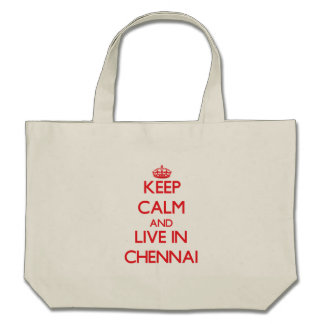 Keep Calm and Live in Chennai Tote Bags