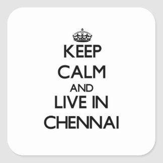 Keep Calm and live in Chennai Stickers
