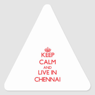 Keep Calm and Live in Chennai Triangle Sticker